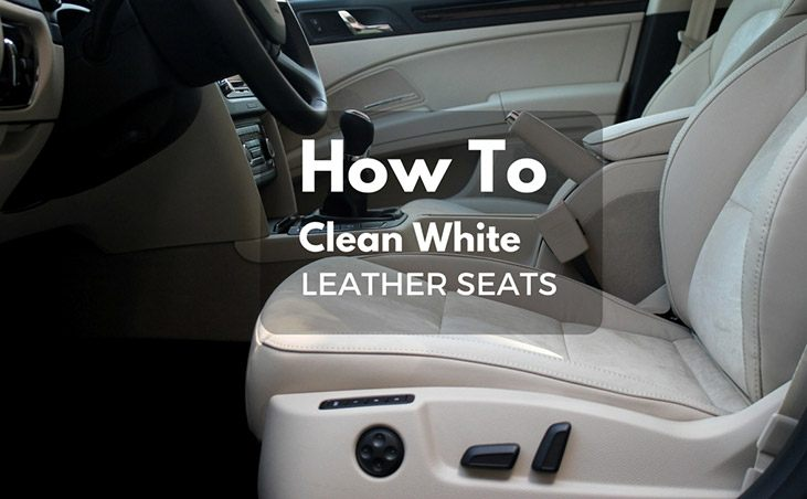 How To Clean White Leather Seats Make It Look As Good New
